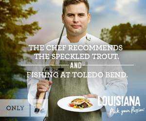 The chef recommends the speckled trout with heirloom tomatoes and fishing at Toledo Bend