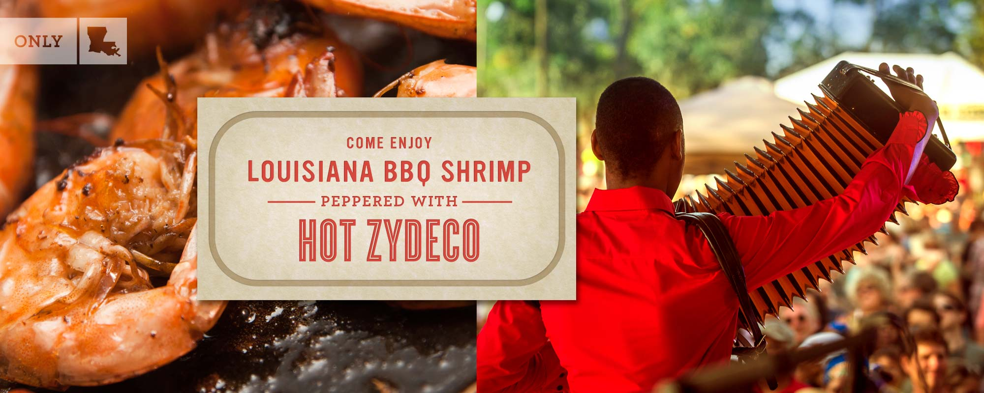 Come enjoy Louisiana BBQ shrimp peppered with hot Zydeco